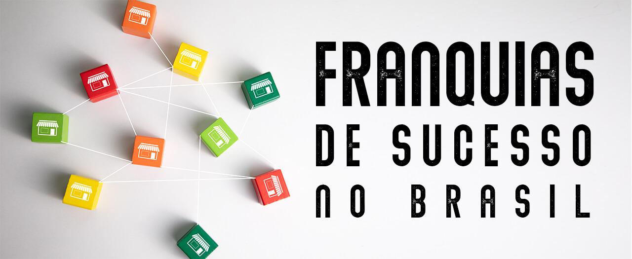 franquias de sucesso no brasil