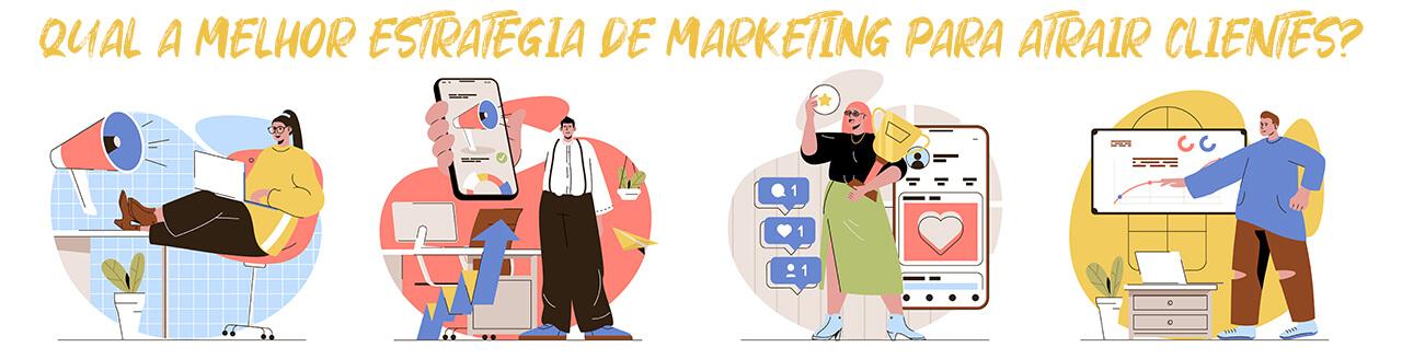 Qual a melhorestratégiade marketing para atrair clientes?