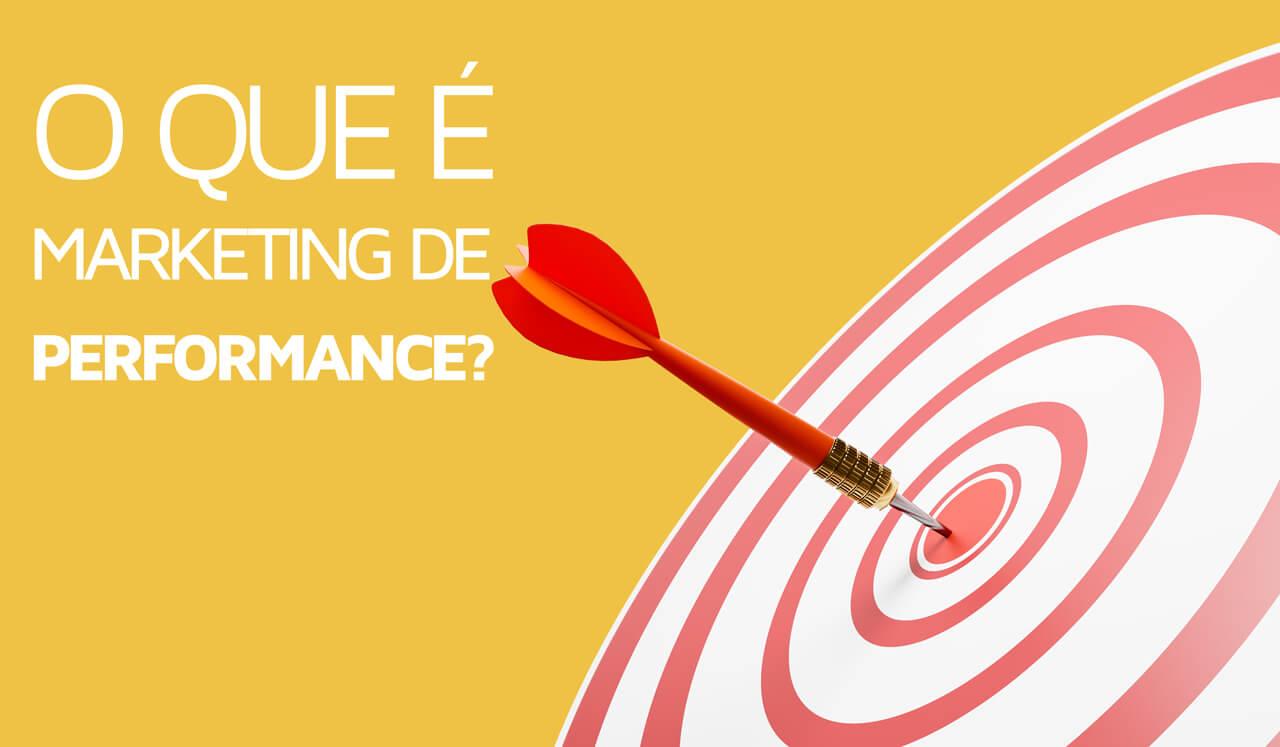 Entenda o que é marketing de performance?